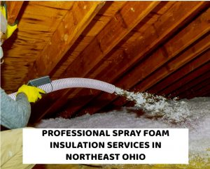 To Request Professional Spray Foam Insulation Services In Cleveland, Akron, Canton And Youngstown Ohio Call 440-236-8114