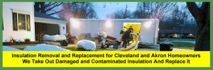 Insulation Removal and Replacement Services for Homeowners and Businesses in Cleveland and Akron.